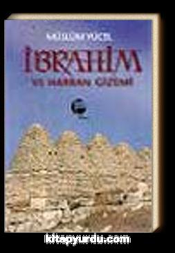İbrahim ve Harran Gizemi