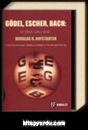 Gödel, Escher, Bach / Bir Ebedi Gökçe Belik Lews Carrol'ın İzinde Zihinlere ve Makinelere Dair Metaforik Bir Füg
