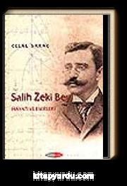 Salih Zeki Bey & Hayatı ve Eserleri