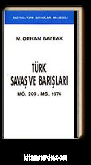 Türk Savaş ve Barışları&MÖ. 209 - MS. 1974