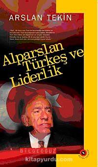 Alparslan Türkeş ve LiderlikBütün Eserleri-4 - Dr. Arslan Tekin pdf epub