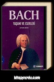 Bach/ Yaşamı ve Eserleri