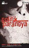 Politik Paranoya/Nefretin Psikopolitiği