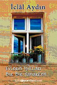 Evlerin Işıkları Bir Bir Yanarken - İclal Aydın pdf epub