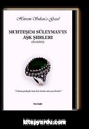 Muhteşem Süleyman'ın Aşk Şiirleri  & Hürrem Sultan'a Gazel