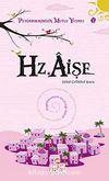 Hz. Aişe / Peygamberimizin Mutlu Yuvası-2