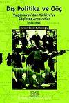 Dış Politika ve Göç & Yugoslavya'dan Türkiye'ye Göçlerde Arnavutlar (1920-1990)
