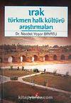 Irak Türkmen Halk Kültürü Araştırmaları