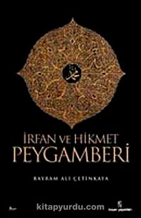 İrfan ve Hikmet Peygamberi - Bayram Ali Çetinkaya pdf epub