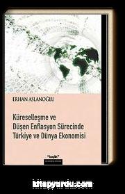 Küreselleşme ve Düşen Enflasyon Sürecinde Türkiye ve Dünya Ekonomisi