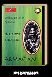 Dr. Hadiye Tuncer'e Armağan / Tarımda Bir İlk'in Ardından..