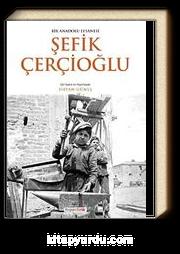 Bir Anadolu Efsanesi Şefik Çerçioğlu