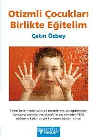 Otizmli Çocukları Birlikte Eğitelim