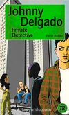 Johnny Delgado - Private Detective (Teen Readers Level-2)