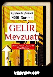 Açıklamalı-Çözümlü 2000 Soruda Gelir Mevzuatı