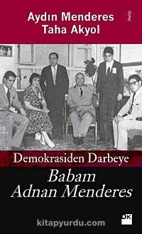 Demokrasiden Darbeye Babam Adnan Menderes