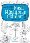 Nasıl Müslüman Oldular? -2 / Sahabilerin Müslüman Olma Öyküleri