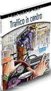 Traffico in centro +CD - İtalyanca Okuma Kitabı Temel Seviye (A1-A2)