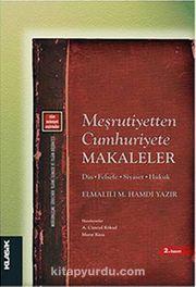 Meşrutiyetten Cumhuriyete Makaleler & Din - Felsefe - Siyaset - Hukuk