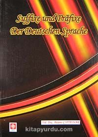 Suffixe und Prafixe Der Deutschen Sprache (Kelimenin Sonuna ve Başına Takılan Son Ekler ve Ön Ekler - Yrd. Doç. Bülent Çiftpınar pdf epub