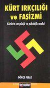 Kürt Irkçılığı ve Faşizmi & Kürtlerin Sosyolojik ve Psikolojik Analizi