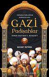 Gazi Padişahlar: İmparatorluğun Kurucuları