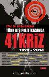 Türk Dış Politikasında 41 Kriz 1924-2012