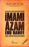 Arapçılığa Karşı Akılcılığın Öncüsü İmamı Azam Ebu Hanife (Ciltsiz) & Esas Fikirleri Gölgelenen Önder