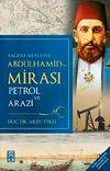Abdülhamid'in Mirası & Petrol ve Arazi