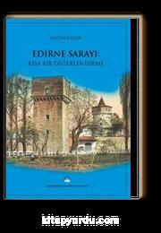 Edirne Sarayı: Kısa Bir Değerlendirme