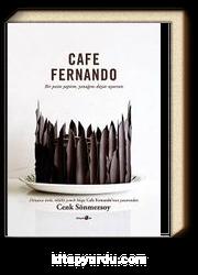 Cafe Fernando & Bir Pasta Yaptım, Yanağını Dayar Uyursun