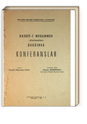 Hazret-i Muhammed (Aleyhisselam) Hakkında Konferanslar (5-E-51)