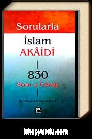 Sorularla İslam Akaidi 830 Soru ve Cevap