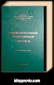 Ermeni Meselesinin Siyasi Tarihçesi (1877-1914)