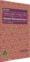 Devletin Ölümsüzlük İksiri & Sülvanü'l-Muta'fi Udvani'l-Etba