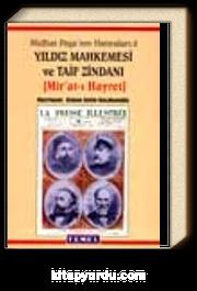 Midhat Paşa'nın Hatıraları-Yıldız Mahkemesi Ve Taif Zindanı 2.cilt