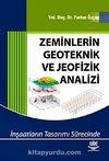 Zeminlerin Geoteknik ve Jeofizik Analizi (İnşaatların Tasarımı Sürecinde)