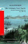 Bir Çöküşün Yeni Tarihi & Osmanlı İmparatorluğu'nun Son 300 Yılı