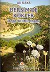 Dersim'de Kökler & Doğa, İnanç, Kültür