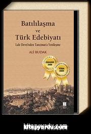 Batılılaşma ve Türk Edebiyatı-Lale Devri'nden Tanzimat'a Yenileşme