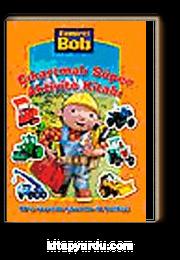 Tamirci Bob - Çıkartmalı Süper Aktivite Kitabı