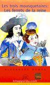 Les trois mousquetaires (Niveau-5) 1400-1800 mots -Fransızca Okuma Kitabı