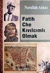 Fatih Che Kıvılcımlı Olmak
