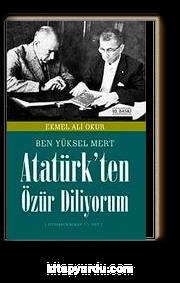 Ben Yüksel Mert Atatürk'ten Özür Diliyorum (1. Cilt)