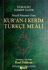 Kur'an'ı Kerim Türkçe Meali Nüzul Sırasına Göre (Cep Boy)