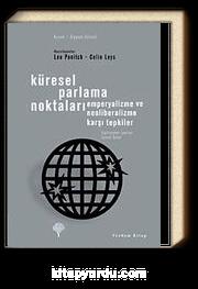 Küresel Parlama Noktaları & Emperyalizme ve Neoliberalizme Karşı Tepkiler