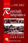 Resmi Tarih Tartışmaları 6 / Resmi Tarihte Kürtler