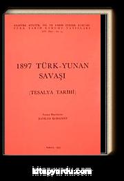 1897 Türk-Yunan Savaşı ( Tesalya Tarihi)