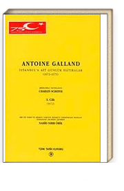 Antonie Galland İstanbul'a Ait Günlük Hatıralar Cilt 1 / 1672