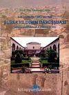 İlk Osmanlı Hastanesi Bursa Yıldırım Darüşşifası & Bursa Mahkeme Sicillerine Göre